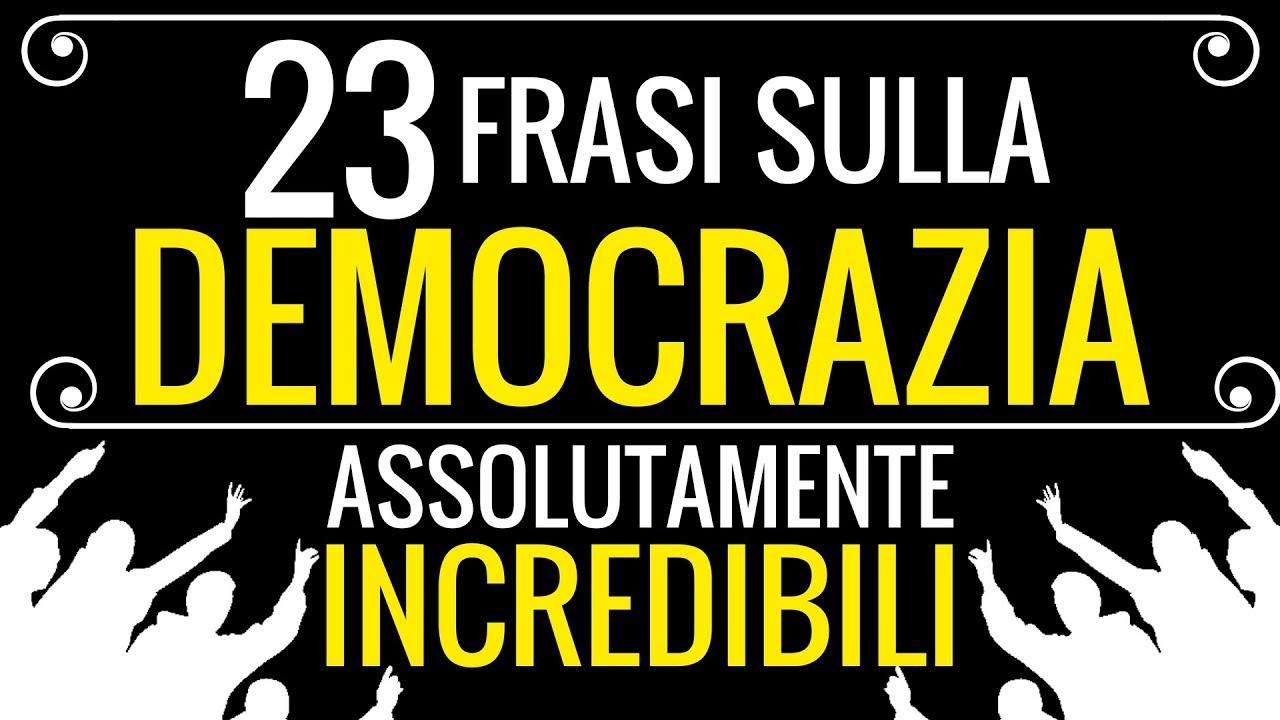 23 Frasi Sulla Democrazia Assolutamente Incredibili Youtube
