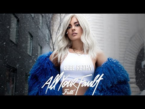 Bebe Rexha - All Your Fault (Complete Album)