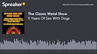 CMS | 5 Years Of Sex With Dogs