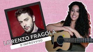 D'improvviso (Lorenzo Fragola) - MARA BOSISIO [cover + accordi]