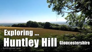 Walks in England: Exploring Huntley Hill to May Hill, Gloucestershire. Part One.