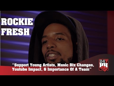 Rockie Fresh - Support Young Artists, Music Biz Changes, Youtube Impact, & Importance Of A Team
