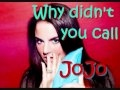 watch he video of JoJo - Why Didn't You Call