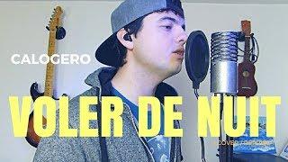 VOLER DE NUIT - CALOGERO ( Reprise / Cover ) Paul