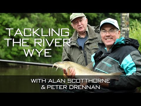 Tackling The River Wye With Alan Scotthorne & Peter Drennan