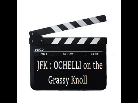 JFK : Ochelli on The Grassy Knoll