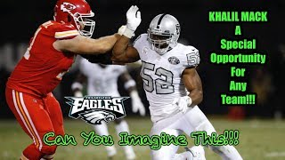 Eagles Should Try To TRADE For Khalil Mack!!!  What Is A Fair Trade Offer?? Keep Brandon Graham!!