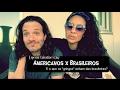 Diferenças entre brasileiros e americanos | Especial Valentine's Day