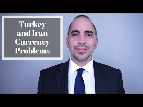 Currency Problems In Turkey And Iran