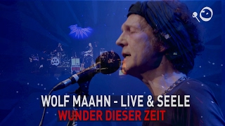 Wolf Maahn - Wunder dieser Zeit (Live in Köln)