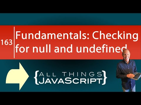 JavaScript Fundamentals: Checking For Null And Undefined
