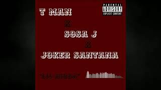 T Man x Sosa J x Joker Santana - Lil Nigga