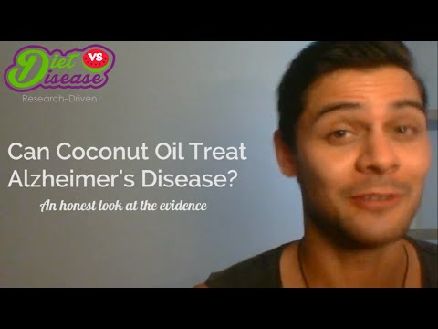 Can Coconut Oil Treat Alzheimer's Disease? An honest look at the evidence