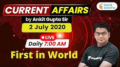 7:00 AM - Daily Current Affairs | Current Affairs 2020 by Ankit Gupta Sir | 2 July 2020