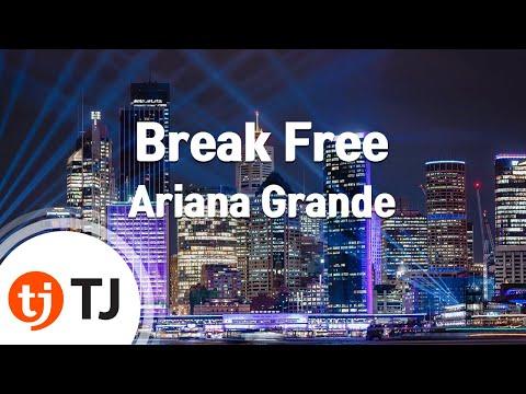 Break Free_Ariana Grande(Feat.Zedd)_TJ노래방 (Karaoke/lyrics/romanization/KOREAN)