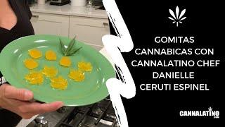 Las famosas Gomitas de la Chef Danielle de CANNALATINO