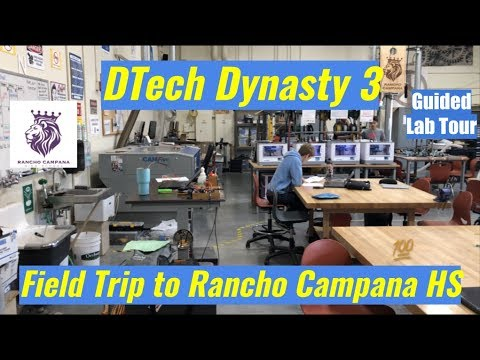DTech Dynasty 3 FIELD TRIP to Rancho Campana High School [Lab Tour]