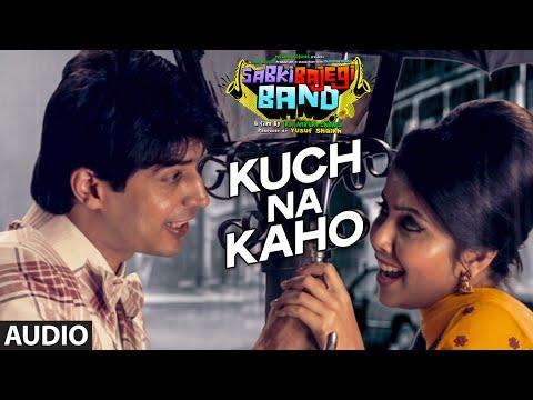 'Kuch Na Kaho' Full AUDIO Song | Sabki Bajegi Band | T-Series