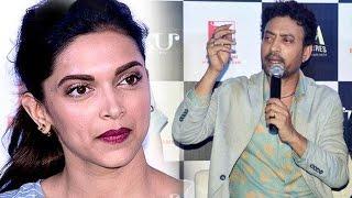 Irrfan Khan INSULTS Deepika Padukone | PIKU