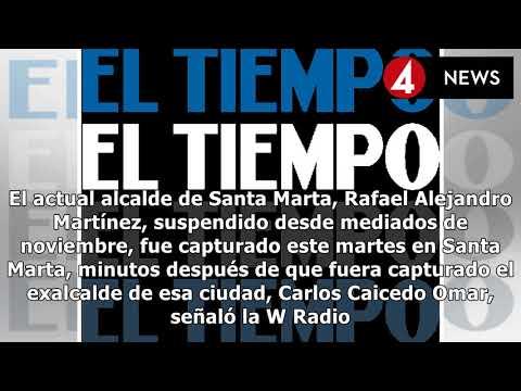 COLOMBIA EXPRESS |El alcalde suspendido y ex alcalde de Santa Marta fueron capturados