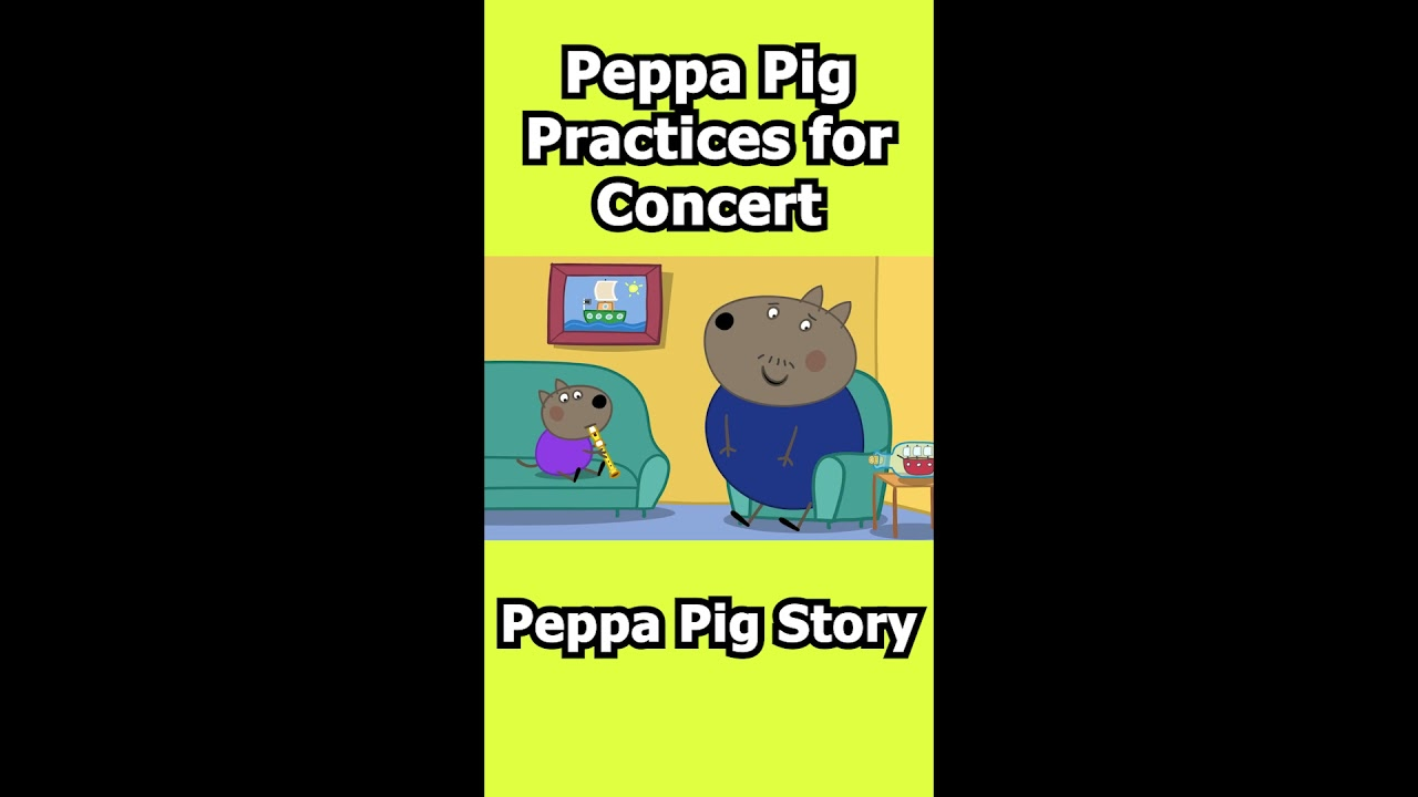 Peppa Pig Practices For Concert #Shorts #peppapig