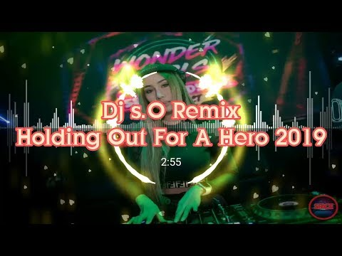 Dj s.O Remix, Holding Out For A Hero 2019, Full