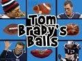 Tom Brady's Balls