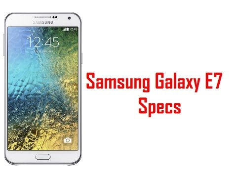 Samsung Galaxy E7 Specs & Features