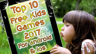 Top 10 free kids games for android & ios 2018
