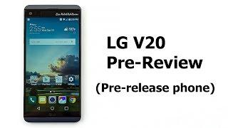 LG V20 – the Pre-Review