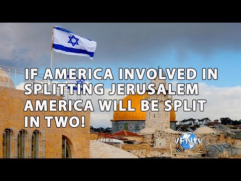 If JerUSAlem Split, then AMERICA Split! Dividing Jerusalem Will Never Bring Peace II VFNtv II