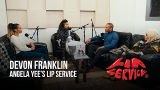 Angela Yee\'s Lip Service Ft. DeVon Franklin