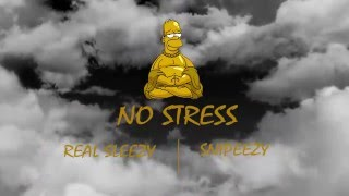 Real Sleezy & Snipeezy - No Stress (Prod. By Moh Ciss Beat)