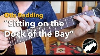 "Otis Redding ""Sitting on the Dock of the Bay"" - Beginner Friendly Guitar Songs"