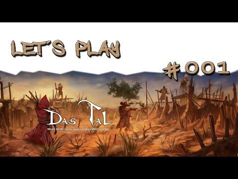 Let´s Play Das Tal # 001 [PVP Sandbox MMO mit Moba Elementen]