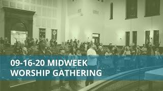 Midweek Worship Gathering - September 16, 2020