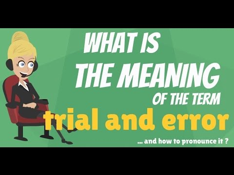 What is TRIAL AND ERROR? What does TRIAL AND ERROR mean? TRIAL AND ERROR meaning & explanation