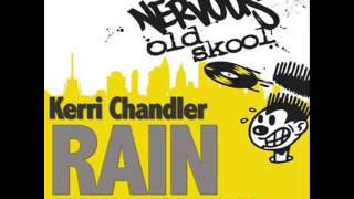 Kerri Chandler - Rain (New Old School Dub) - NE 20434