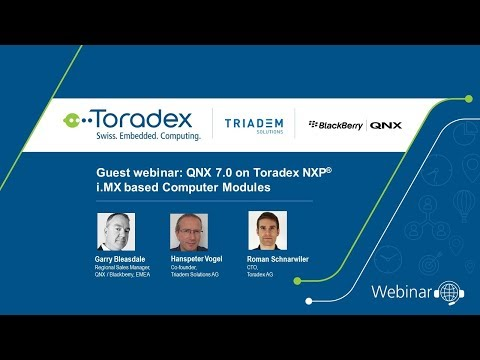 Webinar On-demand: QNX 7.0 on Toradex NXP i.MX based Computer Modules