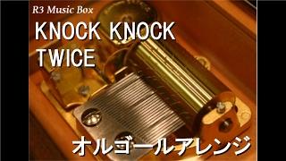 KNOCK KNOCK/TWICE【オルゴール】 Resimi