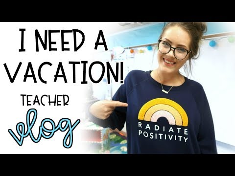 I NEED A VACATION! | Teacher Vlog