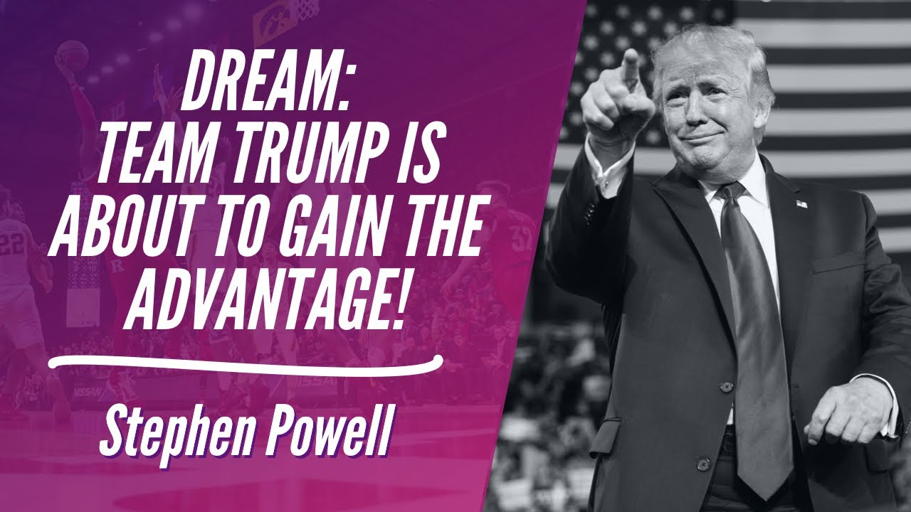 DREAM: TEAM TRUMP IS ABOUT TO GAIN THE ADVANTAGE!