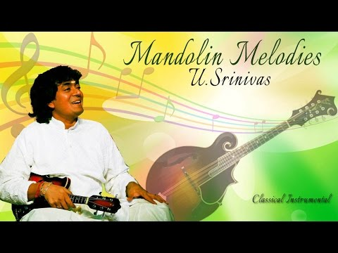 U. Srinivas - Mandolin Melodies - Classical Instrumental - Audio Jukebox