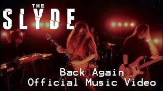The Slyde - Back Again (Official Music Video)