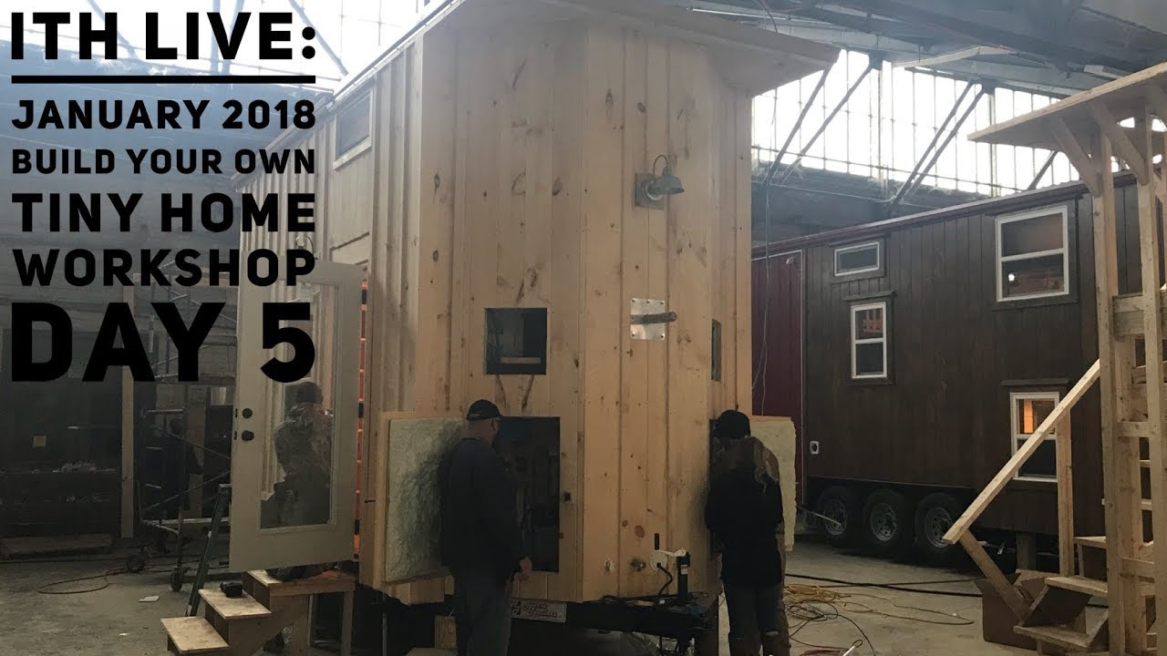 Incredible Tiny Homes Live January 2018 Build Your Own