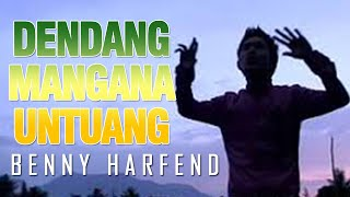 Download Benny harfend -  DENDANG MANGANA UNTUANG [ OFFICIAL MUSIC VIDEO] LAGU MINANG TERPOPULER