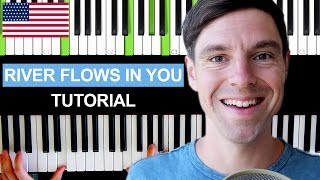 "How to play ""RIVER FLOWS IN YOU"" on Piano Tutorial - EASY - Full Song - Yiruma"