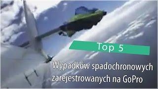 Top 5: Wypadków spadochronowych zarejestrowanych na GoPro