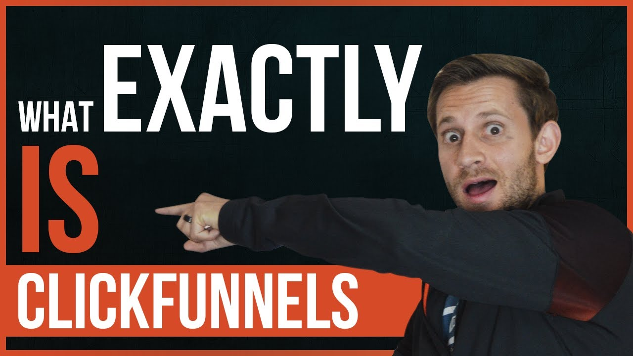 What EXACTLY Is ClickFunnels - An Inside Look