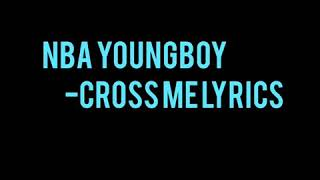 Youngboy Never Broke Again - cross me lyrics (ft plies and lil baby)